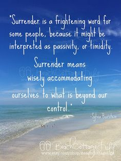 d926b9a431676a392854b62da81abf92--surrender-quotes-beach-cottages.jpg