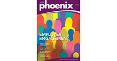 Phoenix: February 2016 - Issue 147 -  Employer Engagement issue http://viewer.zmags.com/publication/8800a6ef#/8800a6ef/1