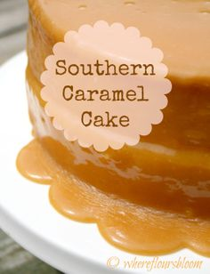 Southern Caramel Cake   Like Granny used to make!