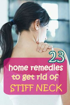 23 Effective Home Remedies to Get Rid of Stiff Neck