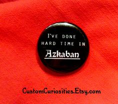 I've done hard time in Azkaban Flair 1.25in pinback button
