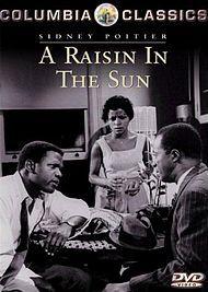 A Raisin In The Sun, 1962  Starring Sidney Poitier, Ruby Dee, etc.