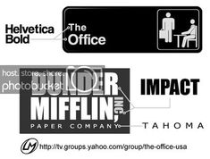 Here's a graphic I made showing which fonts are used in The Office sign from the title sequence, and the Dunder Mifflin logo: And yes, a plug for my tiny little Yahoo Group! Office Fonts, Office Logo, Office Memes, Office Signs, Office Tv Show, The Office, Parks N Rec, Parks And Recreation, Office Bulletin Boards