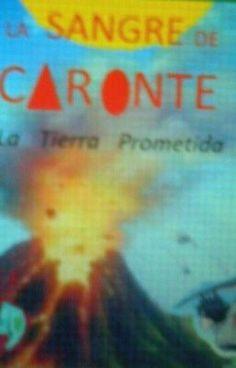 """Leer """"La Sangre De Caronte y La Tierra Prometida - PRÓLOGO """"DIOSES DE LOS ASTROS"""""""""""