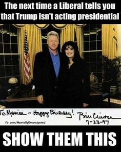 Here's your sexual disgusting Democratic President of the Who did. Donald Trump still getting bashed for stupid locker talk from over 12 years ago, that he said. Libtards make no sense. Liberal Hypocrisy, Liberal Logic, Politicians, Susa, Conservative Politics, Truth Hurts, At Least, Told You So, Humor