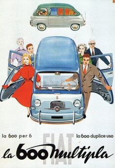 Fiat 600 ---- one of the many ugly fiat cars Vintage Advertising Posters, Old Advertisements, Car Advertising, Retro Poster, Poster Vintage, Vintage Ads, Vintage Designs, Fiat 500, Automobile