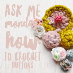 How to Crochet Buttons with Vickie Howell [VIDEO and Patterns.] In this video and post, expert Vickie Howell teaches how to use yarn scraps to crochet bobble and circle buttons. #crochet #crochetpattern #learntocrochet #crochetbuttons #buttons #maker #DIYbuttons