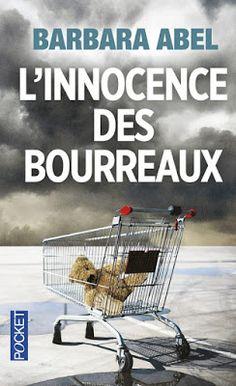 L'evasion et les mots ... et les lettres s'envolent...: L'innocence des bourreaux - Barbara Abel