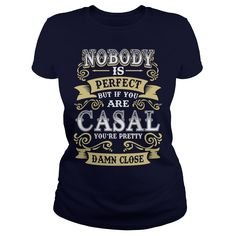 CASAL shirt . Nobody is perfect. But if you are CASAL you're pretty damn close - CASAL Tee Shirt, CASAL Hoodie, CASAL Family, CASAL Tee, CASAL Name #gift #ideas #Popular #Everything #Videos #Shop #Animals #pets #Architecture #Art #Cars #motorcycles #Celebrities #DIY #crafts #Design #Education #Entertainment #Food #drink #Gardening #Geek #Hair #beauty #Health #fitness #History #Holidays #events #Home decor #Humor #Illustrations #posters #Kids #parenting #Men #Outdoors #Photography #Products…