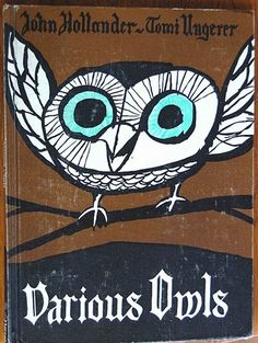 "cover from vintage book, ""A Book of Various Owls"" by John Hollander, illustrated by Tomi Ungerer and published by W.W. Norton & Company in 1963"