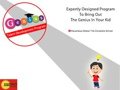 Expertly designed program to bring out the genius in your #kid - Genius Talent Development Program. Contact #Kaushalya Global for more details.
