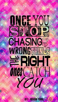 Stop chasing, chevron galaxy wallpaper I created for the app CocoPPa – Galaxy Art Girly Wallpaper, Cocoppa Wallpaper, Phone Wallpaper Quotes, Cute Wallpaper For Phone, Galaxy Wallpaper, Happy Wallpaper, Phone Backgrounds, Pretty Quotes, Amazing Quotes