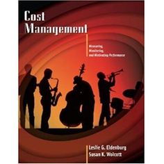 Solution Manual Cost Management 1st Eldenburg