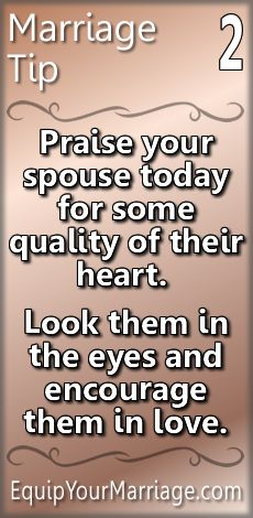 """Practical Marriage Tips 2 - """"Praise your spouse today for some quality of their heart. Look them in the eyes and encourage them in love."""" Words of affirmation are powerful. Use your words to pour love into your mate's heart. Marriage Prayer, Godly Marriage, Marriage Goals, Successful Marriage, Strong Marriage, Marriage Relationship, Happy Marriage, Marriage Advice, Love And Marriage"""