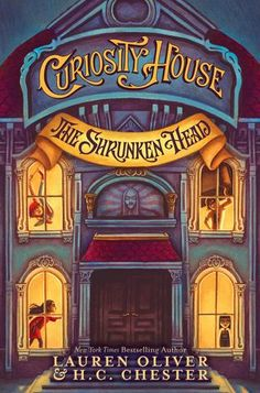 The Shrunken Head (The Curiosity House #1) by Lauren Oliver, H.G. Chester -September 29th 2015 by HarperCollins Children's Books