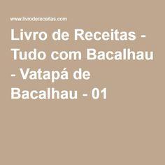 Livro de Receitas - Tudo com Bacalhau - Vatapá de Bacalhau - 01