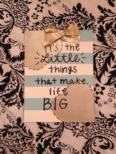 """""""It's the little things that make life big"""" quote- big/lil gift!"""