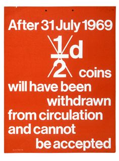 Another poster advising of the demise of the 1/2d coin. Simple, but effective design!