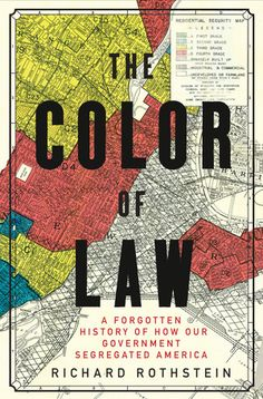 The Color of Law: A Forgotten History of How Our Government Segregated America, by Richard Rothstein. Longlisted for the NBA for nonfiction. Best Books Of 2017, New Books, Good Books, Books To Read, Amazing Books, Children's Books, Black History Books, Black Books, This Is A Book