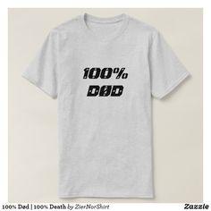 100% Død   100% Death T-Shirt cool trendy unique t-shirt fashion design clothes Norwegian Words, Types Of T Shirts, T Shirt Diy, Shirt Style, Fitness Models, Shop Now, Shirt Designs, Death, T Shirts For Women