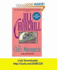 The Class Menagerie (Jane Jeffry Mysteries, No. 4) (9780380773800) Jill Churchill , ISBN-10: 0380773805  , ISBN-13: 978-0380773800 ,  , tutorials , pdf , ebook , torrent , downloads , rapidshare , filesonic , hotfile , megaupload , fileserve