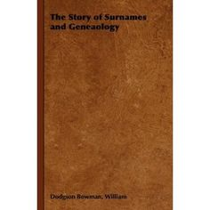 The Story of Surnames and Geneaology (Hardcover)