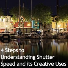 4 Steps to Understanding Shutter Speed and its Creative Uses » Expert Photography
