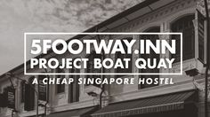 READ: 5FOOTWAY.INN PROJECT BOAT QUAY: A CHEAP SINGAPORE HOSTEL (PROMO: 10% DISCOUNT) 👍 👍