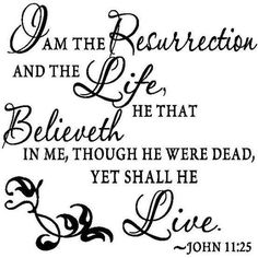 John 11:25 the resurrection and the life