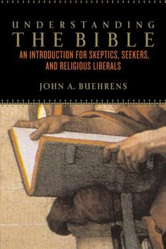 Understanding The Bible: An Introduction for Skeptics, Se...