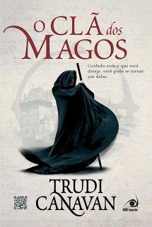http://dicalivros.blogspot.com.br/2012/09/resenha-o-cla-dos-magos-trudi-canavan.html