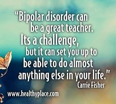 Some of the most brilliant people have bi polar disorder!
