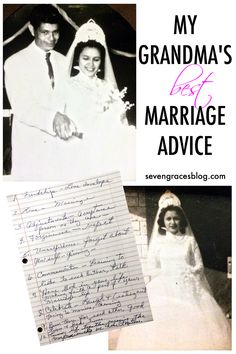 Seven Graces: My Grandma's Best Marriage Advice. 59 years worth of marriage wisdom.