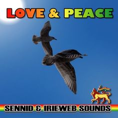 LOVE & PEACE - SENNID & IRIEWEB SOUNDS by IRIEWEB on SoundCloud