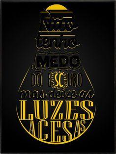"""Tempo Perdido - Legião Urbana (Compositor: Renato Russo) """"Não tenho medo do escuro / Mas deixe as luzes acesas"""""""