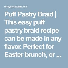 Puff Pastry Braid | This easy puff pastry braid recipe can be made in any flavor. Perfect for Easter brunch, or breakfast. Step by step instructions. Cream Cheese Puff Pastry, Cream Cheese Danish, Pastry Dough Recipe, Puff Pastry Recipes, Pineapple Pie Recipes, New Dessert Recipe, Dessert Recipes, Lab, Pastry Shop