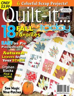 The September/October 2014 issue of Quilt-it...today Magazine hits newsstands today wherever quilting magazines are sold, as well as at Walmart, Jo-ann's, Michaels, and other major retailers.  Single issues and subscriptions are available at www.quiltittoday.com.