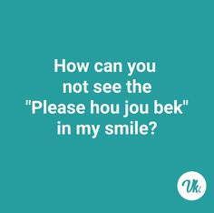 Quotable Quotes, Book Quotes, Me Quotes, Afrikaanse Quotes, Lazer Cut, Shirt Quotes, Office Humor, Good Jokes, Funny Quotes About Life