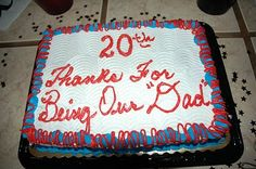 """I'm not really sure what the """"20th"""" denotes: 20 years of being a """"dad""""? 20 """"children""""? Or maybe the cake is for the 20th """"dad"""" to come along? Eh?"""