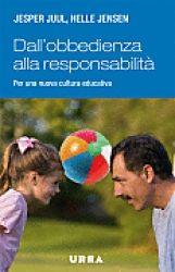 Dall'obbedienza alla responsabilità libro di Jesper Juul Helle Jensen Urra Edizioni http://www.librisalus.it/libri/obbedienza_alla_responsabilita.php?pn=178