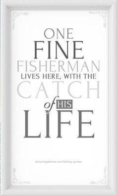 Fine Fisherman - Fishing Quote