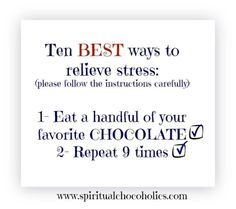 Ten Best ways to relieve stress:  please follow the instructions carefully
