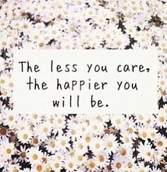 Care less, you'll be happier