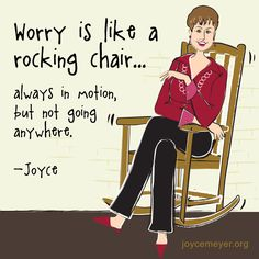 Worry is like a rocking chair.