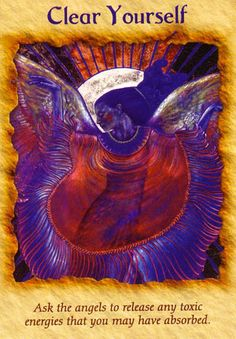 This card comes to you because the angels see that you're carrying some lower energies... (click image to keep reading)