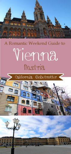 A Romantic Weekend Guide to Vienna, Austria - California Globetrotter