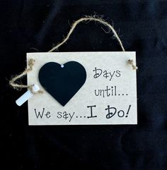 "Gift idea. Wedding Chalkboard Countdown ""Days Until...We Say I Do!"