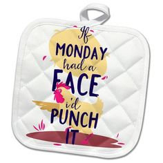 Sven Herkenrath Quotes - If Monday had a Face Id Punch it Chicken Quote Phrase Trendy Work - Potholder Cute Quotes, Funny Quotes, Lone Wolf Quotes, I Love You Husband, Alabama Decor, Chicken Quotes, Mottos To Live By, You Are My Person, Life Decisions