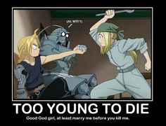 Too young to die: good God girl, at least marry me before you kill me, funny, Edward, Winry, Alphonse, text; Fullmetal Alchemist