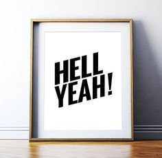"Typography Poster Printable Art ""Hell Yeah"" Inspirational Quote Motivational Poster Wall Art Motivational Print Digital Download"